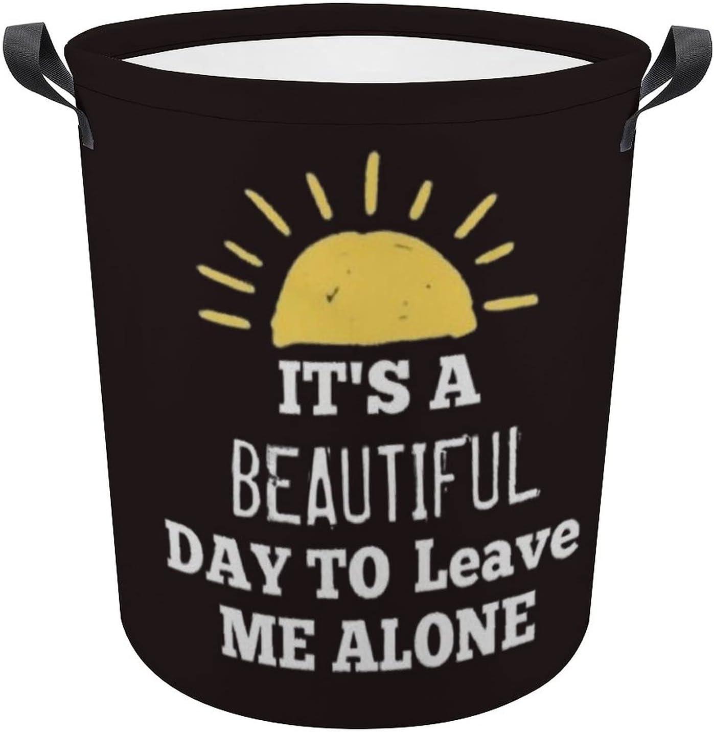 Beautiful Day Leave Me Alone Sun Quote In a popularity Oxfo Funny Sarcastic Super intense SALE Gift