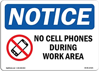 OSHA Notice Sign - No Cell Phones During Work Hours | Rigid Plastic Sign | Protect Your Business, Construction Site, Warehouse & Shop Area | Made in the USA, 10