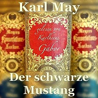 Der schwarze Mustang                   Autor:                                                                                                                                 Karl May                               Sprecher:                                                                                                                                 Karlheinz Gabor                      Spieldauer: 10 Std. und 57 Min.     2 Bewertungen     Gesamt 5,0