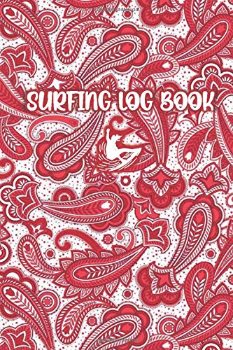 SURFING LOG BOOK: Paisley Red / White Cover- Record Track Beach Sessions, Location, Weather, Waves, Tide, Board, Equipment, Notes and More