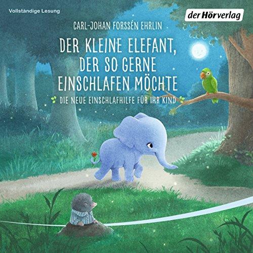 Der kleine Elefant, der so gerne einschlafen möchte audiobook cover art