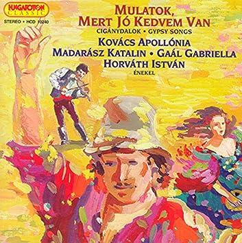 Gypsy Songs As Sung by Apollonia Kovacs, Katalin Madarasz, Gabriella Gaal and Istvan Horvath