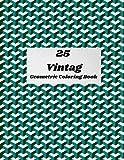 25 Vintag Geometric Coloring Book: geometric coloring pages / geometric design journal / geometric designs / geometric pattern coloring book / patterns for colouring / geometric pattern notebook