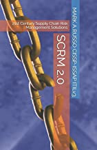 SCRM 2.0: 21st Century Supply Chain Risk Management Solutions