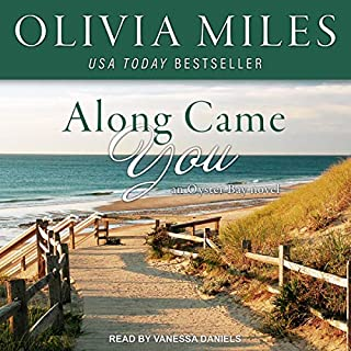 Along Came You     Oyster Bay Series, Book 2               By:                                                                                                                                 Olivia Miles                               Narrated by:                                                                                                                                 Vanessa Daniels                      Length: 5 hrs and 32 mins     Not rated yet     Overall 0.0