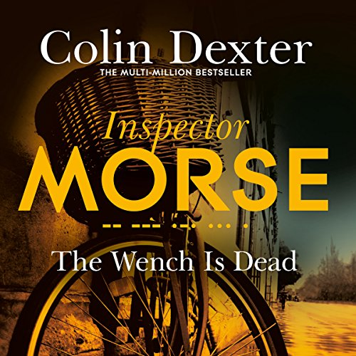 The Wench Is Dead     Inspector Morse Mysteries, Book 8              By:                                                                                                                                 Colin Dexter                               Narrated by:                                                                                                                                 Samuel West                      Length: 5 hrs and 44 mins     34 ratings     Overall 4.5