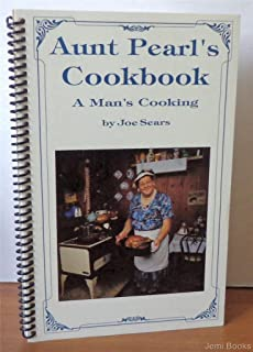 Aunt Pearl's Cookbook: A Man's Cooking