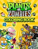 Plants And Zombies Coloring Book: A Great Solution Of Entertaining For Adults And Enhancing Kids' Color Recognition, Drawing, Focusing And So On