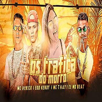 Os Trafica do Morro (Remix)
