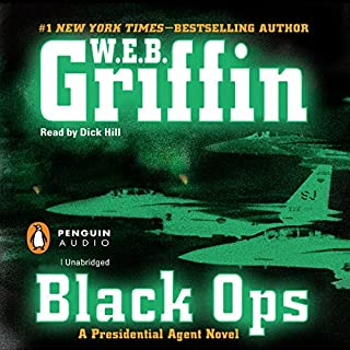 Black Ops                   By:                                                                                                                                 W. E. B. Griffin                               Narrated by:                                                                                                                                 Dick Hill                      Length: 19 hrs and 26 mins     1,143 ratings     Overall 4.2