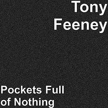 Pockets Full of Nothing