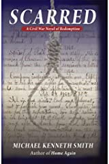 Scarred: A Civil War Novel of Redemption Kindle Edition