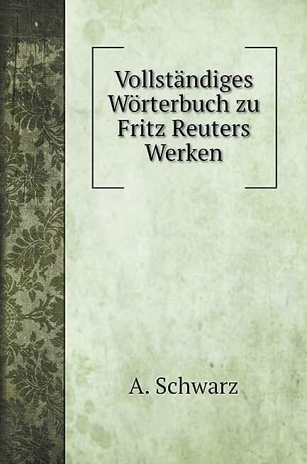 Vollständiges Wörterbuch zu Fritz Reuters Werken