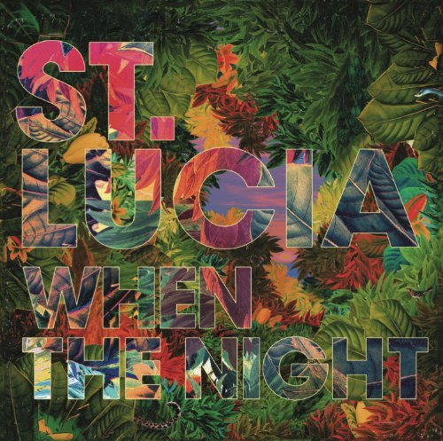 When The Night by St. Lucia (2013-10-08)