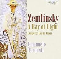 Alexander Zemlinsky: A Ray of Light - Complete Piano Music by Emanuele Torquati