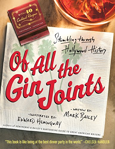 Of All the Gin Joints: Stumbling through Hollywood History