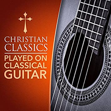 Christian Classics Played on Classical Guitar