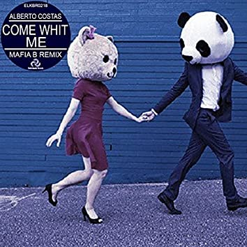 Come Whit Me