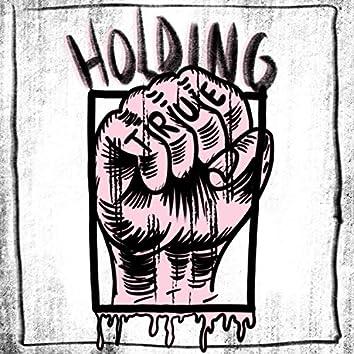 Holding True