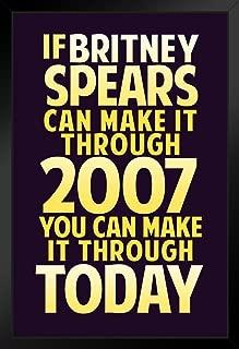 Britney Spears If Britney Spear Can Make It Through 2007 Dark Purple Black Wood Framed Art Poster 14x20