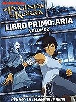 La Leggenda Di Korra - Aria Libro Primo #02 [Italian Edition]