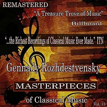 Gennady Rozhdestvensky - Masterpieces of Classical Music Remastered, Vol. 15