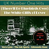 (There'll Be Bluebirds Over) The White Cliffs of Dover [UK Number One Hits - Original Recordings 1941 - 1942]