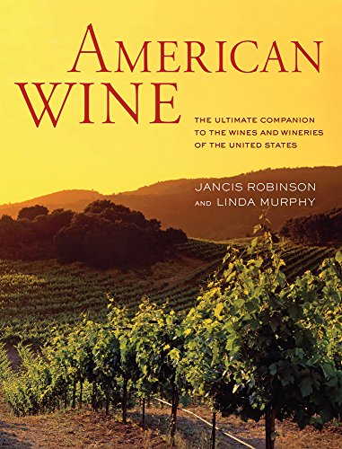 Image of American Wine: The Ultimate Companion to the Wines and Wineries of the United States