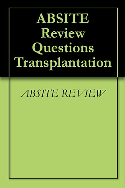 ABSITE Review Questions Transplantation (English Edition)