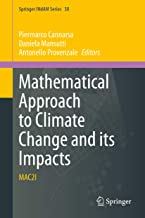 Mathematical Approach to Climate Change and its Impacts: MAC2I (Springer INdAM Series Book 38)