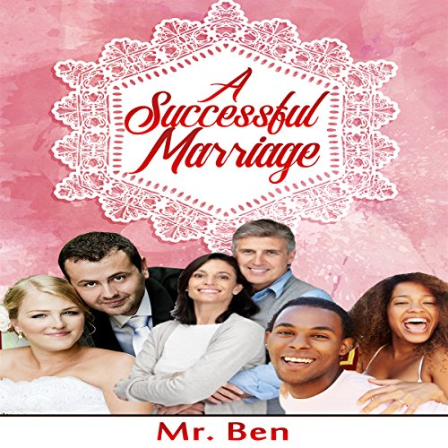 A Successful Marriage                   By:                                                                                                                                 Mr. Ben                               Narrated by:                                                                                                                                 Kerry O'Hallaron                      Length: 1 hr and 31 mins     1 rating     Overall 5.0