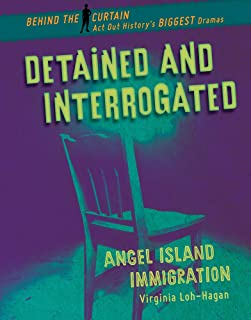 Detained and Interrogated: Angel Island Immigration