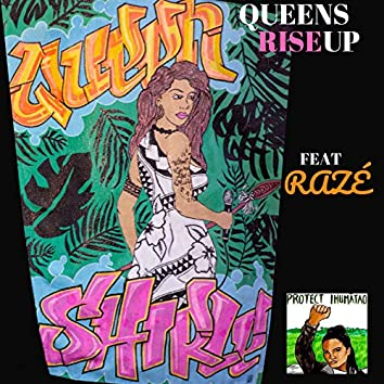 Queens Rise Up (feat. RAZÉ)