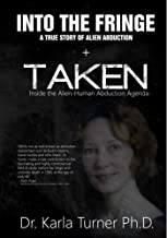 Taken + Into The Fringe: The Dr Karla Turner Bundle (English Edition)