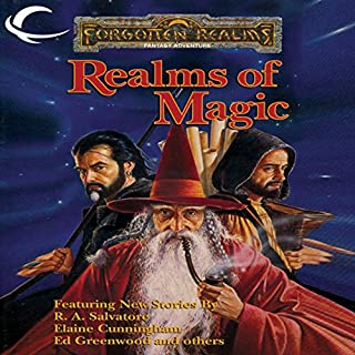 Realms of Magic     A Forgotten Realms Anthology              By:                                                                                                                                 R. A. Salvatore,                                                                                        Elaine Cunningham,                                                                                        Ed Greenwood,                   and others                          Narrated by:                                                                                                                                 Darren Stephens                      Length: 10 hrs and 45 mins     28 ratings     Overall 4.0