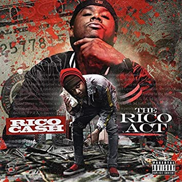 The Rico Act (feat. Young Scooter, Rico Cash & Hoodrich Pablo Juan)