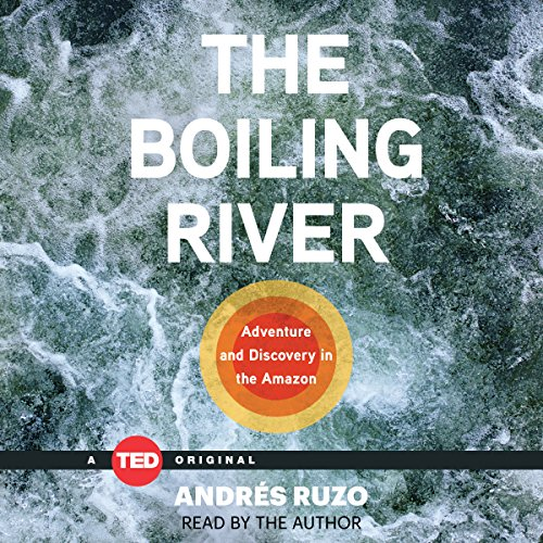 The Boiling River     TED Books              By:                                                                                                                                 Andrés Ruzo                               Narrated by:                                                                                                                                 Andrés Ruzo                      Length: 2 hrs and 37 mins     Not rated yet     Overall 0.0