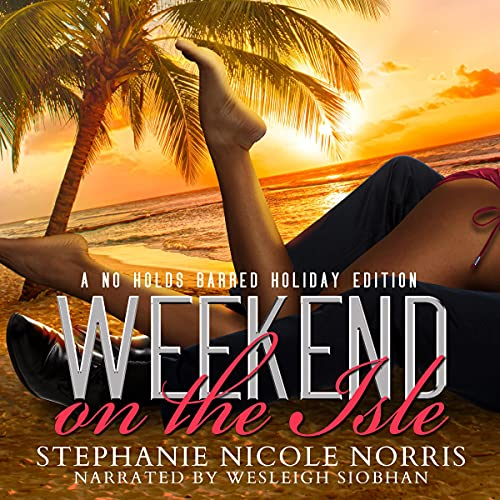 Weekend on the Isle: A No Holds Barred Holiday Edition cover art