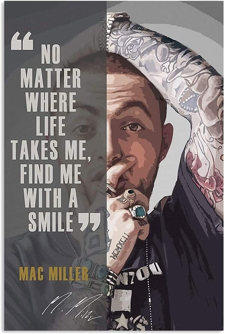 Amazon Com Tshirtamazing Mac Miller Wall Art Home Decor Vertical Poster No Matter Where Life Takes Me Find Me With A Smile A 16 X 24 Inches Posters Prints