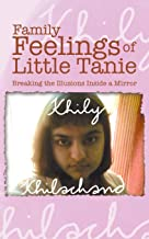 Family Feelings of Little Tanie: Breaking the Illusions Inside a Mirror