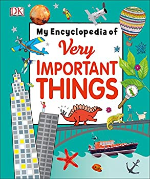 My Encyclopedia of Very Important Things  For Little Learners Who Want to Know Everything  My Very Important Encyclopedias