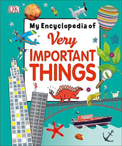 My Encyclopedia of Very Important Things: For Little Learners Who Want to...