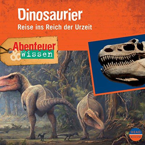 Dinosaurier - Reise ins Reich der Urzeit audiobook cover art