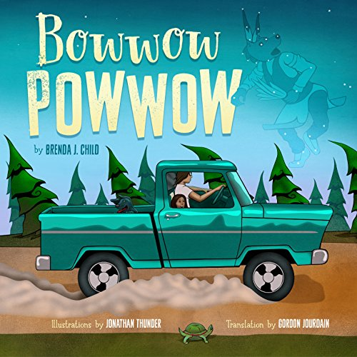 Compare Textbook Prices for Bowwow Powwow ALA Notable Children's Books. Younger Readers Awards Bilingual Edition ISBN 9781681340777 by Child, Brenda J.,Thunder, Jonathan,Jourdain, Gordon