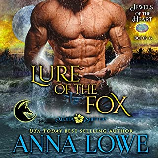 Lure of the Fox     Aloha Shifters: Jewels of the Heart, Book 6              By:                                                                                                                                 Anna Lowe                               Narrated by:                                                                                                                                 Kelsey Osborne                      Length: 7 hrs and 49 mins     51 ratings     Overall 4.8