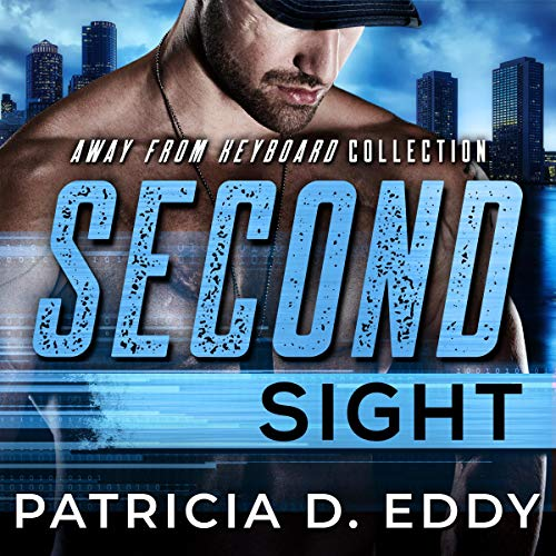 Page de couverture de Second Sight: An Away from Keyboard Romantic Suspense Standalone