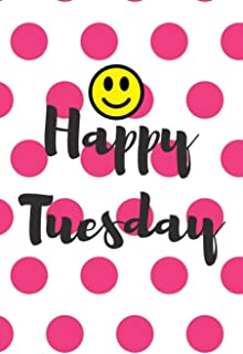 Happy Tuesday: This is a blank, Lined Journal, Business Notebook, Travel Journal and a Success Notebook that makes a perfe...