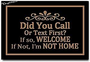 Did You Call or Text First Doormat - Welcome Funny Door Mat Personalized Doormat Floor Door Mat Area Rug Entrance Mats Housewarming Gift 23.6