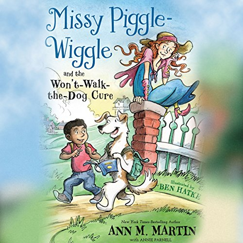 Missy Piggle-Wiggle and the Won't-Walk-the-Dog Cure audiobook cover art