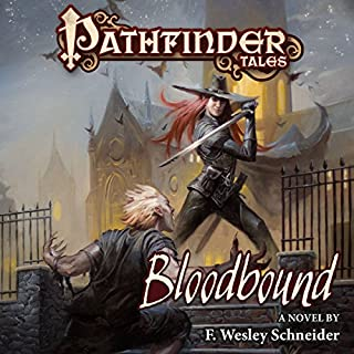 Pathfinder Tales: Bloodbound                   By:                                                                                                                                 F. Wesley Schneider                               Narrated by:                                                                                                                                 Ilyana Kadushin                      Length: 15 hrs and 40 mins     4 ratings     Overall 4.3